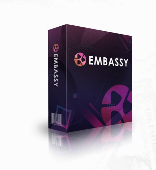 EMBASSY (Genuine) Review + OTO Details + Huge $5K Bonuses + World's 1st Done-For-You System That Monetizes FREE Traffic